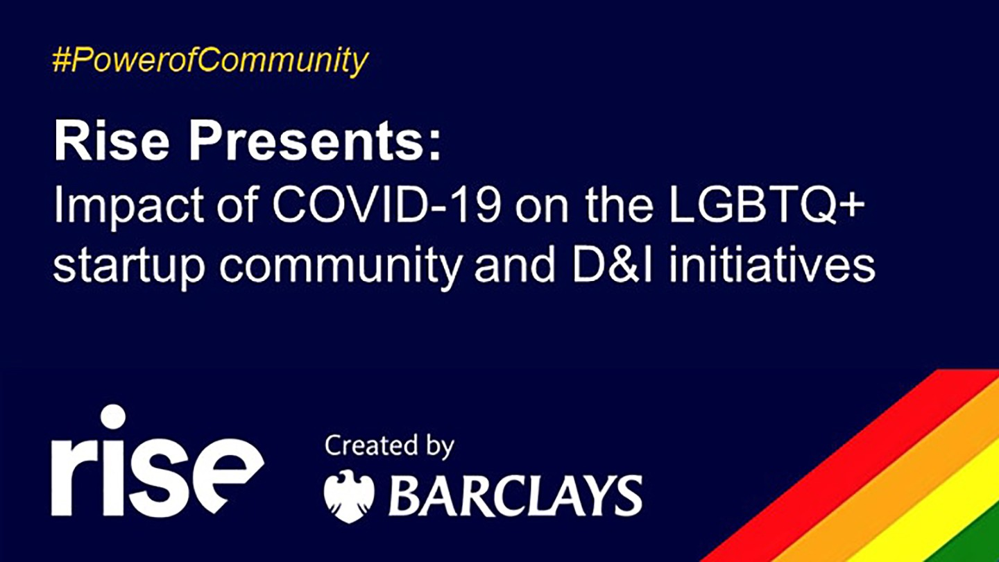 Rise Presents: Impact of COVID on the LGBTQ+ community and D&I initiatives